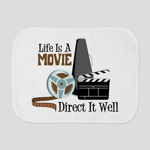 Life is a Movie Direct it Well Burp Cloth